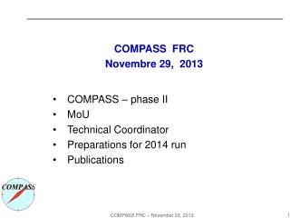 COMPASS  FRC Novembre  29,  2013
