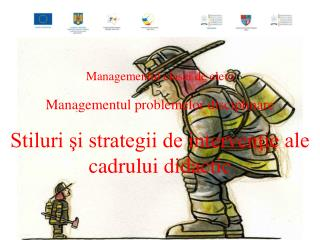 Managementul clasei de elevi Managementul problemelor disciplinare