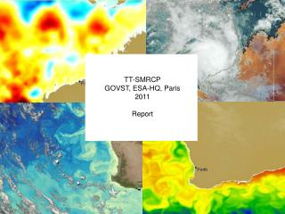 TT-SMRCP GOVST, ESA-HQ, Paris 2011 Report