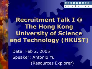 Recruitment Talk I @ The Hong Kong University of Science and Technology (HKUST)