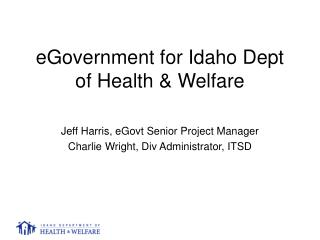 eGovernment for Idaho Dept of Health & Welfare