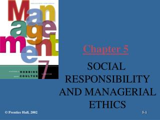 SOCIAL  RESPONSIBILITY AND MANAGERIAL ETHICS
