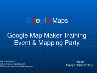 G o o g l e  Maps Google Map Maker Training Event & Mapping Party