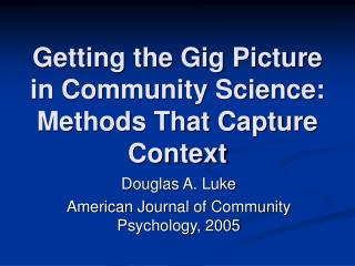 Getting the Gig Picture in Community Science: Methods That Capture Context
