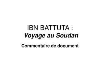 IBN BATTUTA  : Voyage au Soudan