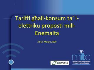 Tariffi  għall-konsum ta' l-elettriku  proposti mill-Enemalta