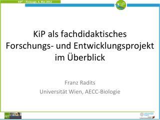 KiP als fachdidaktisches  Forschungs- und Entwicklungsprojekt im Überblick