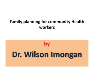 Family planning for community Health workers
