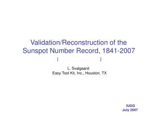 Validation/Reconstruction of the         Sunspot Number Record, 1841-2007