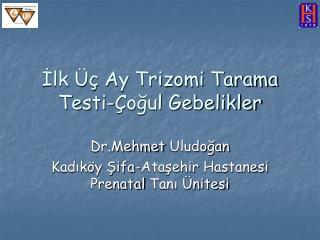 İlk Üç  Ay Trizomi Tarama  Testi-Çoğul Gebelikler