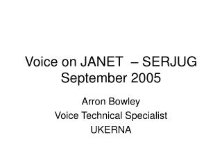 Voice on JANET  – SERJUG September 2005
