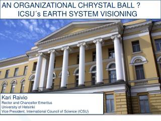 AN ORGANIZATIONAL CHRYSTAL BALL ? ICSU´s EARTH SYSTEM VISIONING