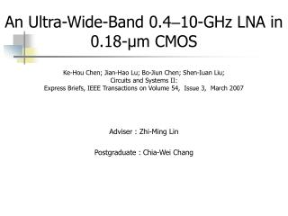 An Ultra-Wide-Band 0.4 � 10-GHz LNA in 0.18-?m CMOS