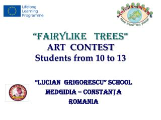 """FAIRYLIKE   TREES"" ART  CONTEST Students from 10 to 13"