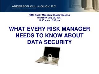 WHAT EVERY RISK MANAGER NEEDS TO KNOW ABOUT DATA SECURITY