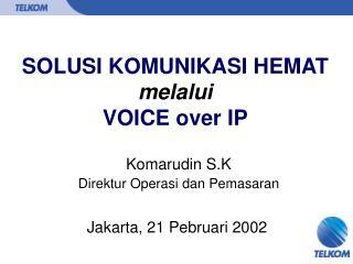SOLUSI KOMUNIKASI HEMAT melalui VOICE over IP