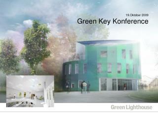 19.Oktober 2009 Green Key Konference