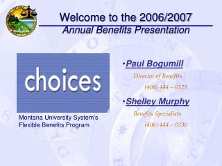Welcome to the 2006/2007  Annual Benefits Presentation