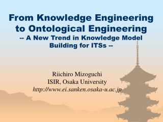 Riichiro Mizoguchi ISIR, Osaka University ei.sanken.osaka-u.ac.jp