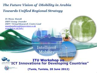 The Future Vision of  iMobility in Arabia Towards Unified Regional Strategy