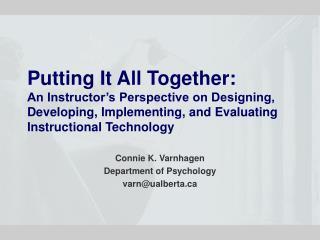 Connie K. Varnhagen Department of Psychology varn@ualberta