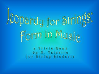 Jeopardy for Strings: Form in Music