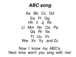 ABC song Aa   Bb   Cc   Dd  Ee   Ff   Gg  Hh   Ii   Jj   Kk  Ll   Mm   Nn   Oo   Pp  Qq   Rr   Ss