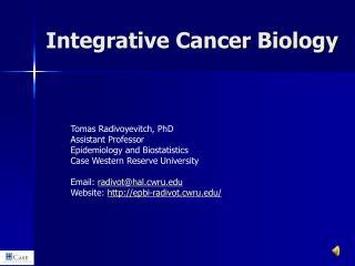 Integrative Cancer Biology