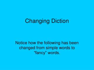 Changing Diction
