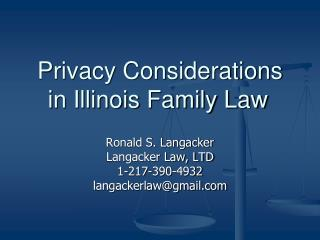 Privacy Considerations in Illinois Family Law