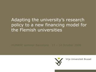 Adapting the university's research policy to a new financing model for the Flemish universities