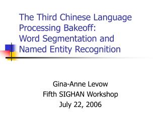 The Third Chinese Language Processing Bakeoff: Word Segmentation and  Named Entity Recognition