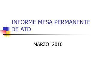 INFORME MESA PERMANENTE DE ATD