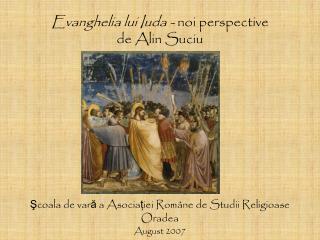 Evanghelia lui Iuda -  noi perspective de Alin Suciu