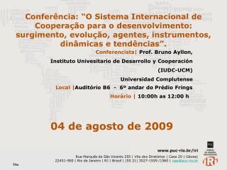 Conferencista|  Prof. Bruno Ayllon,  Instituto Univesitario de Desarrollo y Cooperaci�n (IUDC-UCM)