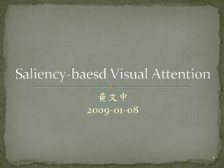 Saliency-baesd Visual Attention