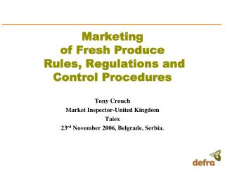 Marketing of Fresh Produce  Rules, Regulations and Control Procedures