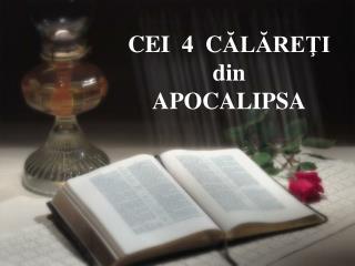 CEI  4  C ĂLĂREŢI din APOCALIPSA