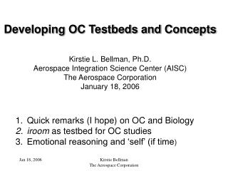 Developing OC Testbeds and Concepts