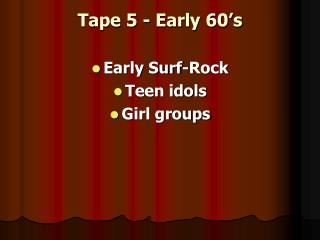 Tape 5 - Early 60's