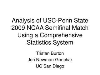 Analysis of USC-Penn State 2009 NCAA Semifinal Match Using a Comprehensive Statistics System