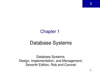 Database Systems   Database Systems:  Design, Implementation, and Management, Seventh Edition, Rob and Coronel
