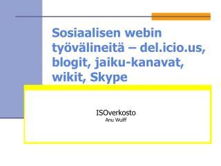 Sosiaalisen webin työvälineitä – del.icio, blogit, jaiku-kanavat, wikit, Skype