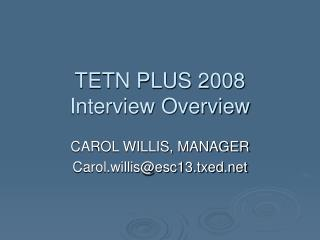 TETN PLUS 2008 Interview Overview