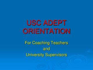 USC ADEPT  ORIENTATION