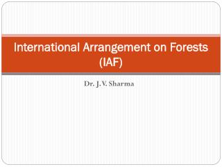 International Arrangement on Forests (IAF)
