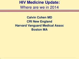 HIV Medicine Update: Where are we in 2014