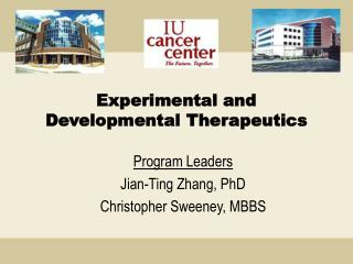 Experimental and Developmental Therapeutics