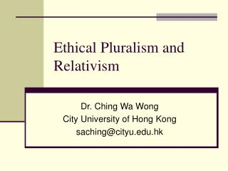 Ethical Pluralism and Relativism