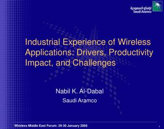 Industrial Experience of Wireless Applications: Drivers, Productivity Impact, and Challenges
